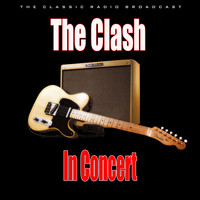 The Clash - In Concert (Live)
