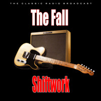 The Fall - Shiftwork (Live)