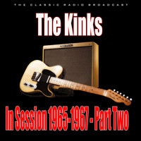 The Kinks - In Session 1965-1967 - Part Two (Live)