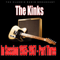The Kinks - In Session 1965-1967 - Part Three (Live)