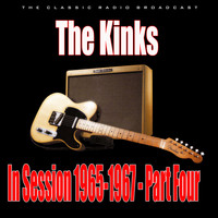 The Kinks - In Session 1965-1967 - Part Four (Live)