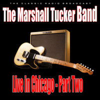 The Marshall Tucker Band - Live in Chicago - Part Two (Live)