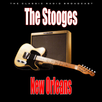 The Stooges - New Orleans (Live)
