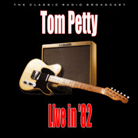 Tom Petty - Live in '82 (Live)