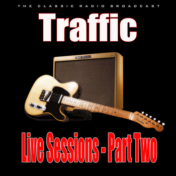 Traffic - Live Sessions - Part Two (Live)