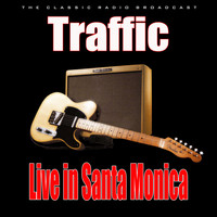 Traffic - Live in Santa Monica (Live)