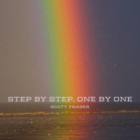 Scott Fraser - Step by Step, One by One