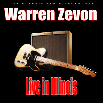 Warren Zevon - Live in Illinois (Live)