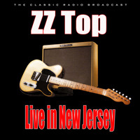 ZZ Top - Live in New Jersey (Live)