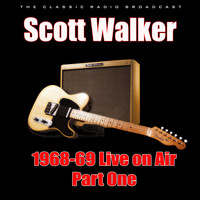 Scott Walker - 1968-69 Live on Air - Part One (Live)