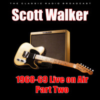 Scott Walker - 1968-69 Live on Air - Part Two (Live)