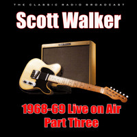 Scott Walker - 1968-69 Live on Air - Part Three (Live)