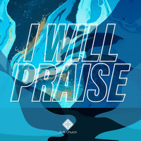 Acts Church - I Will Praise