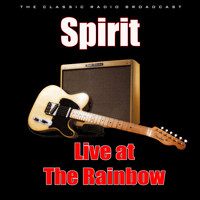 Spirit - Live at The Rainbow (Live)