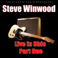 Steve Winwood - Live in Ohio - Part One (Live)