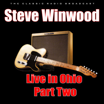 Steve Winwood - Live in Ohio - Part Two (Live)