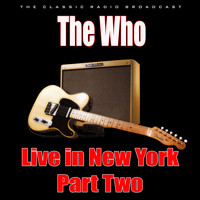 The Who - Live in New York - Part Two (Live)