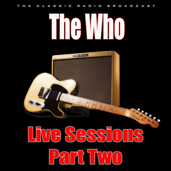 The Who - Live Sessions - Part Two (Live)