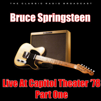Bruce Springsteen - Live At Capitol Theater '78 - Part One (Live)