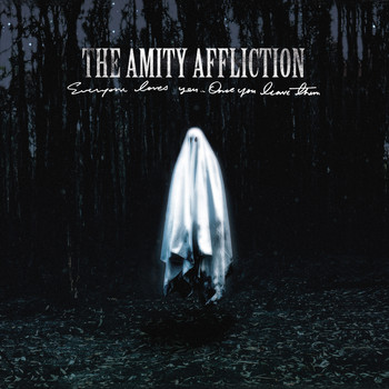 The Amity Affliction - Everyone Loves You… Once You Leave Them (Explicit)