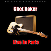 Chet Baker - Live In Paris (Live)