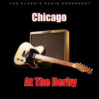 Chicago - At The Derby (Live)