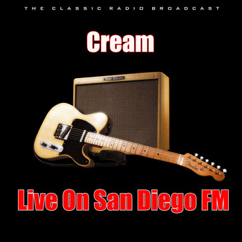 Cream - Live On San Diego FM (Live)