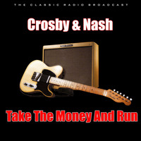 Crosby & Nash - Take The Money And Run (Live)