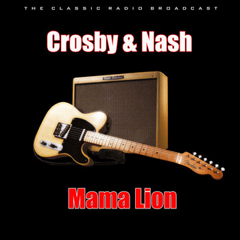 Crosby & Nash - Mama Lion (Live)