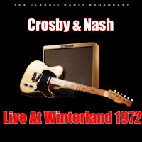 Crosby & Nash - Live At Winterland 1972 (Live)