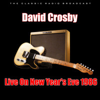 David Crosby - Live On New Year's Eve 1986 (Live)