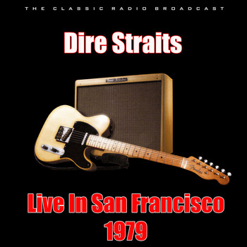 Dire Straits - Live In San Francisco 1979 (Live)