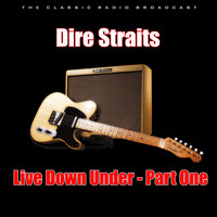 Dire Straits - Live Down Under - Part One (Live)