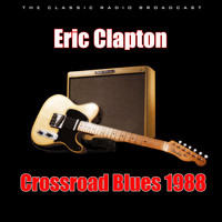 Eric Clapton - Crossroad Blues 1988 (Live)