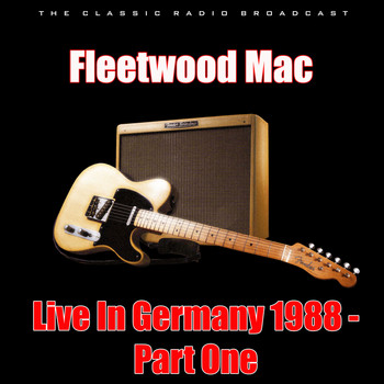 Fleetwood Mac - Live In Germany 1988 - Part One (Live)