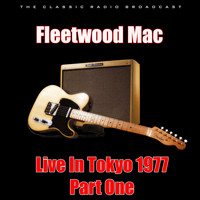 Fleetwood Mac - Live In Tokyo 1977 - Part One (Live)