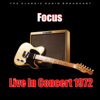Focus - Live In Concert 1972 (Live)