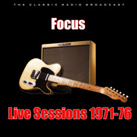 Focus - Live Sessions 1971-76 (Live)