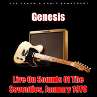 Genesis - Live On Sounds Of The Seventies, January 1970 (Live)