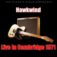 Hawkwind - Live In Cambridge 1971 (Live)