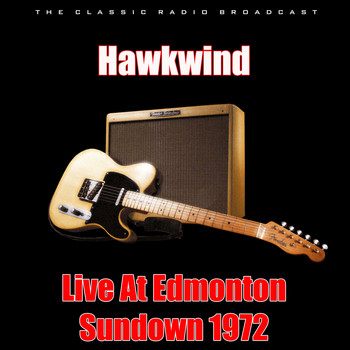 Hawkwind - Live At Edmonton Sundown 1972 (Live)