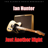 Ian Hunter - Just Another Night (Live)