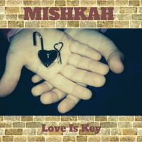 Mishkah - Love Is Key