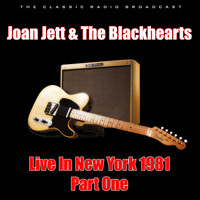 Joan Jett & The Blackhearts - Live In New York 1981 - Part One (Live)
