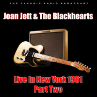 Joan Jett & The Blackhearts - Live In New York 1981 - Part Two (Live)