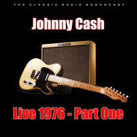 Johnny Cash - Live 1976 - Part One (Live)