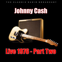 Johnny Cash - Live 1976 - Part Two (Live)