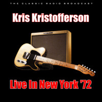 Kris Kristofferson - Live In New York '72 (Live)