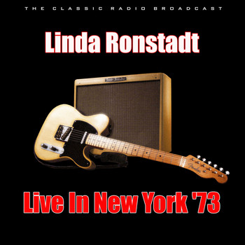 Linda Ronstadt - Live In New York '73 (Live)
