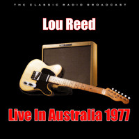 Lou Reed - Live In Australia 1977 (Live)